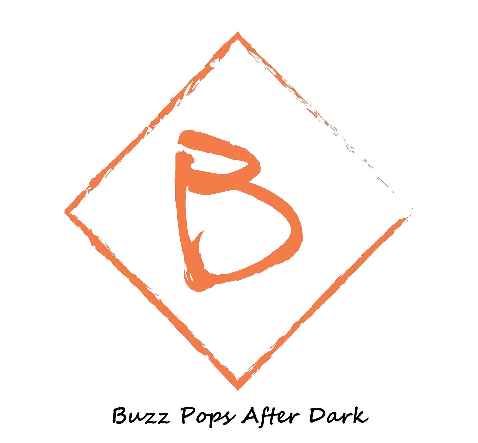 Buzz Pops After Dark