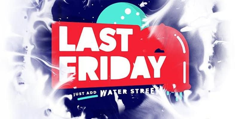 Last Friday Just Add Water Street Event